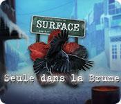 La fonctionnalité de capture d'écran de jeu Surface: Seule dans la Brume