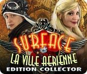 La fonctionnalité de capture d'écran de jeu Surface: La Ville Aérienne Edition Collector