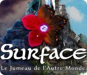 La fonctionnalité de capture d'écran de jeu Surface: Le Jumeau de l'Autre Monde