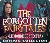 La fonctionnalité de capture d'écran de jeu The Forgotten Fairy Tales: Le Monde de Spectra Édition Collector