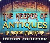 La fonctionnalité de capture d'écran de jeu The Keeper of Antiques: Le Monde Imaginaire Édition Collector