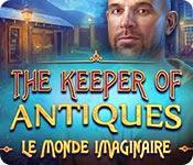 La fonctionnalité de capture d'écran de jeu The Keeper of Antiques: Le Monde Imaginaire