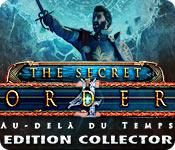 La fonctionnalité de capture d'écran de jeu The Secret Order: Au-delà du Temps Edition Collector