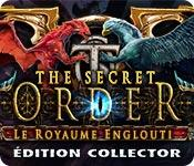 La fonctionnalité de capture d'écran de jeu The Secret Order: Le Royaume Englouti Édition Collector