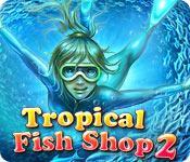 La fonctionnalité de capture d'écran de jeu Tropical Fish Shop 2