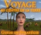 Voyage au Centre de la Terre - Guide de Stratégie game play