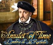 Funzione di screenshot del gioco Amulet of Time: L'ombra di La Rochelle