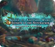 Feature screenshot game Bridge to Another World: Secrets of the Nutcracker Collector's Edition