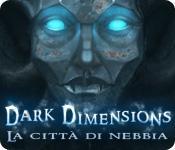 Funzione di screenshot del gioco Dark Dimensions: La città di nebbia