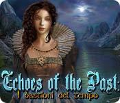 Echoes of the Past: I bastioni del tempo game play
