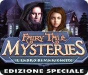 Funzione di screenshot del gioco Fairy Tale Mysteries: Il ladro di marionette Edizione Speciale
