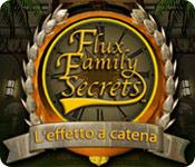 Flux Family Secrets: L'effetto a catena game play