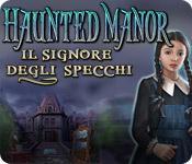 Funzione di screenshot del gioco Haunted Manor: Il Signore degli specchi