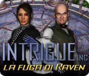 Image Intrigue Inc: La fuga di Raven