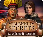 Funzione di screenshot del gioco Millennium Secrets: La collana di Roxanne