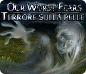 Image Our Worst Fears: Terrore sulla pelle