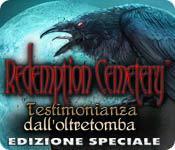 Funzione di screenshot del gioco Redemption Cemetery: Testimonianza dall'oltretomba Edizione Speciale
