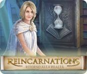 Funzione di screenshot del gioco Reincarnations: Ritorno alla realtà