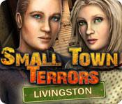 Small Town Terrors: Livingston game play