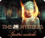 Time Mysteries: Spettri antichi game play
