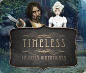 Timeless: La città dimenticata game play