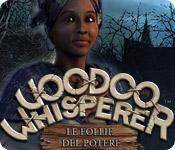 Funzione di screenshot del gioco Voodoo Whisperer: Le follie del potere
