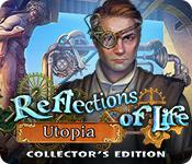 Feature screenshot game Reflections of Life: Utopia Collector's Edition