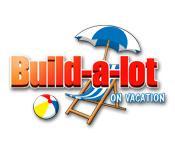 Functie screenshot spel Build-a-lot: On Vacation